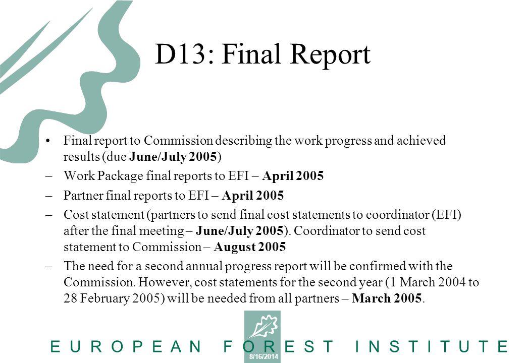 8/16/2014 E U R O P E A N F O R E S T I N S T I T U T E D15: Symposium Report & D16: Final publication D15: Recommendations for the Future – August 2005 D16: Final publication Partner 2 (JRC) in collaboration with partner 1 (EFI) – August 2005