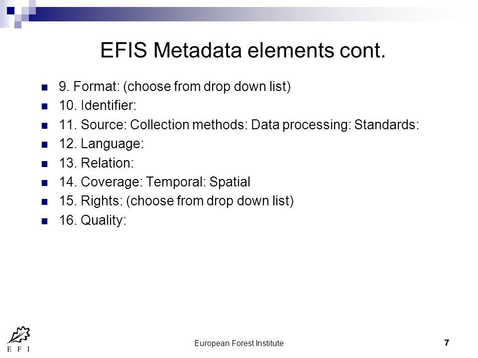 European Forest Institute7 EFIS Metadata elements cont.