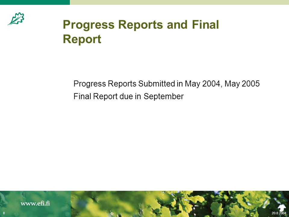20.8.20048 Progress Reports and Final Report Progress Reports Submitted in May 2004, May 2005 Final Report due in September