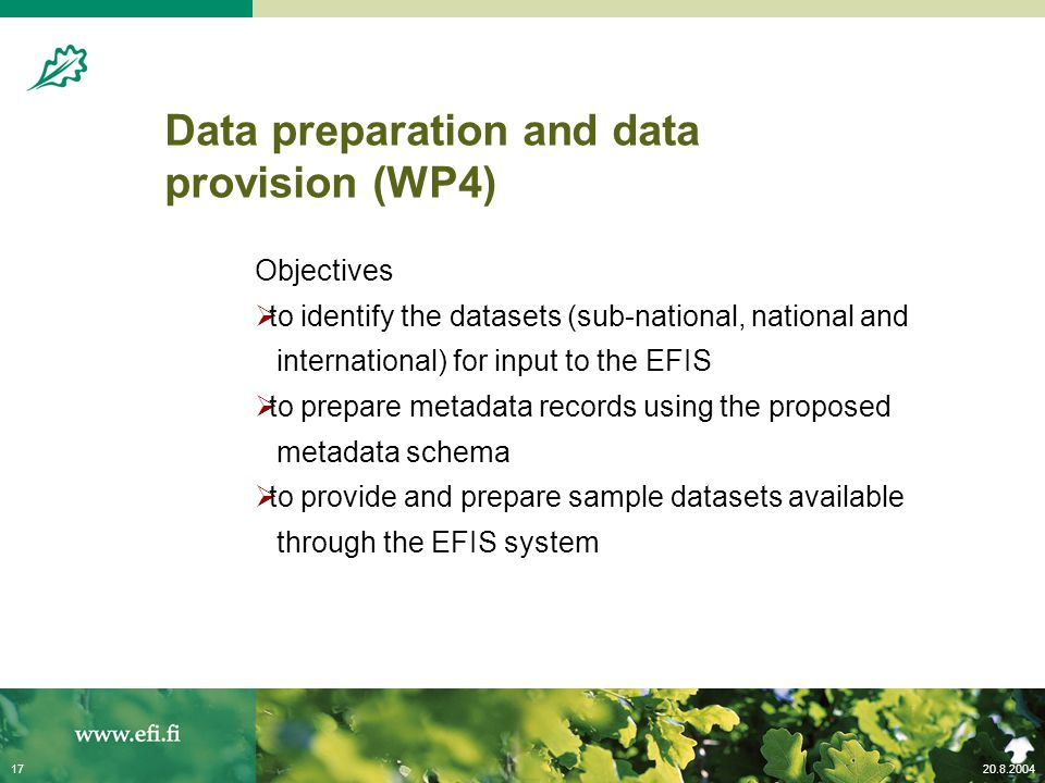 20.8.200417 Data preparation and data provision (WP4) Objectives  to identify the datasets (sub-national, national and international) for input to th
