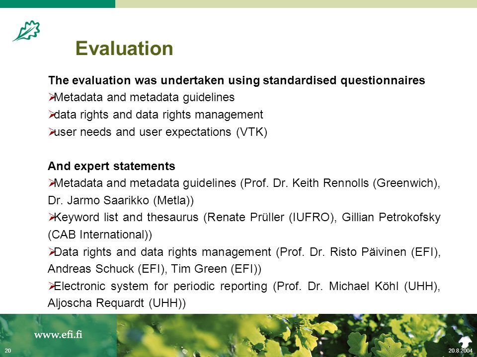 20.8.200420 Evaluation The evaluation was undertaken using standardised questionnaires  Metadata and metadata guidelines  data rights and data right