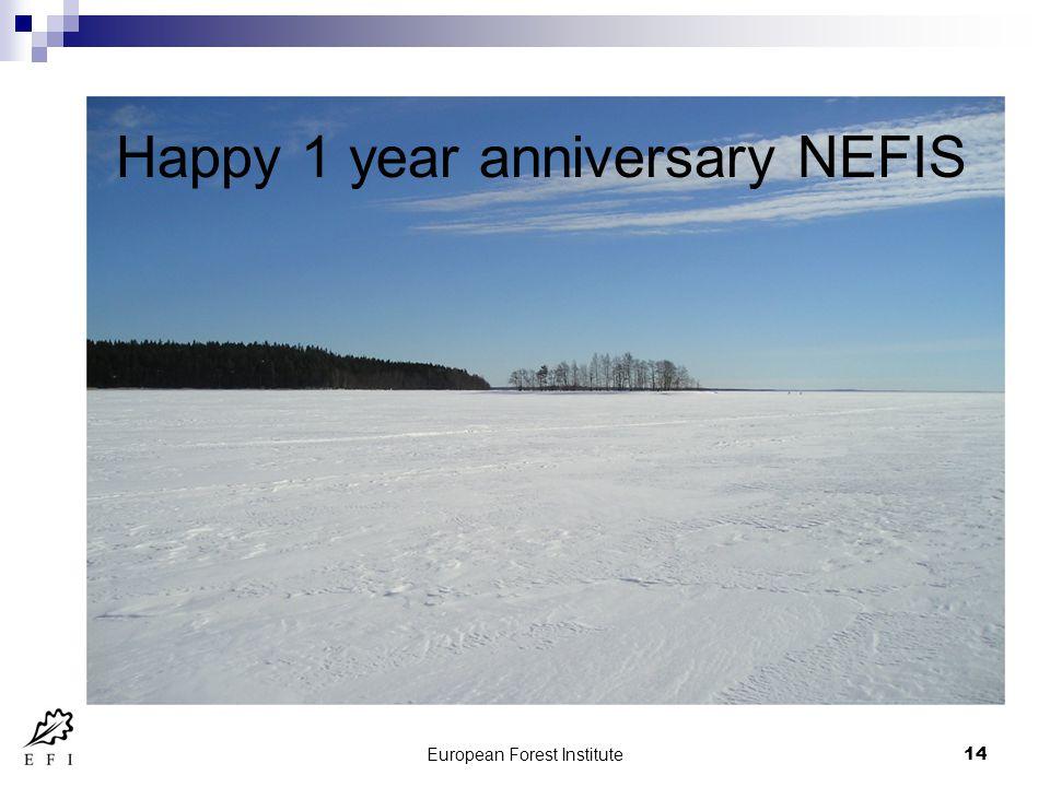 European Forest Institute14 Happy 1 year anniversary NEFIS