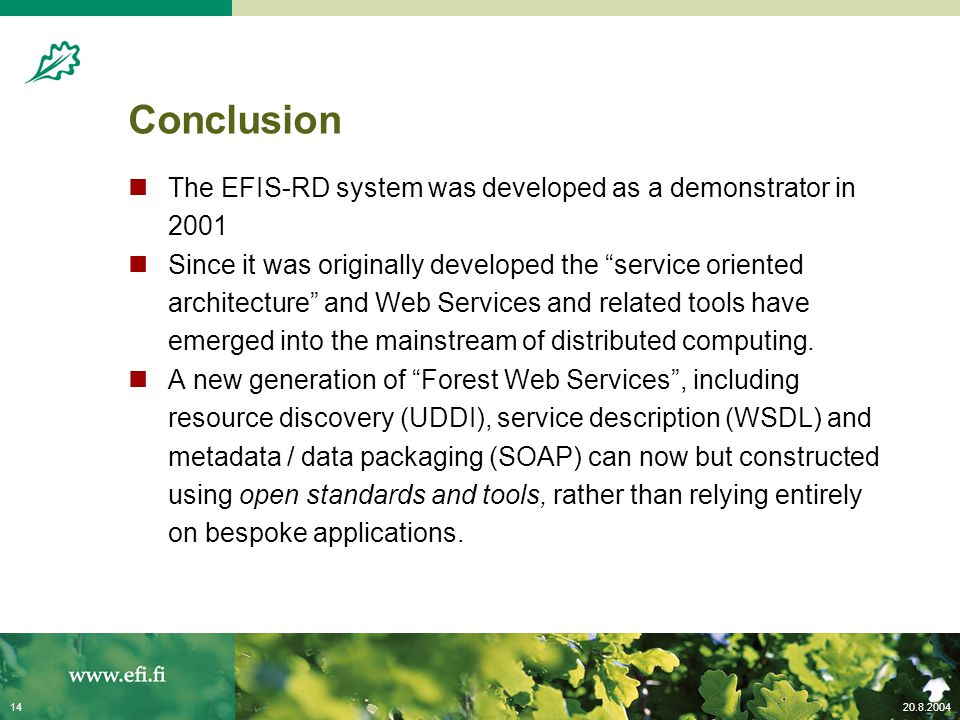 "20.8.200414 Conclusion The EFIS-RD system was developed as a demonstrator in 2001 Since it was originally developed the ""service oriented architecture"