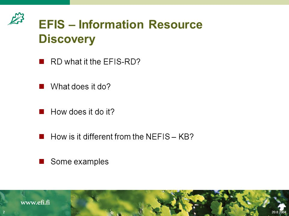 20.8.20042 EFIS – Information Resource Discovery RD what it the EFIS-RD? What does it do? How does it do it? How is it different from the NEFIS – KB?
