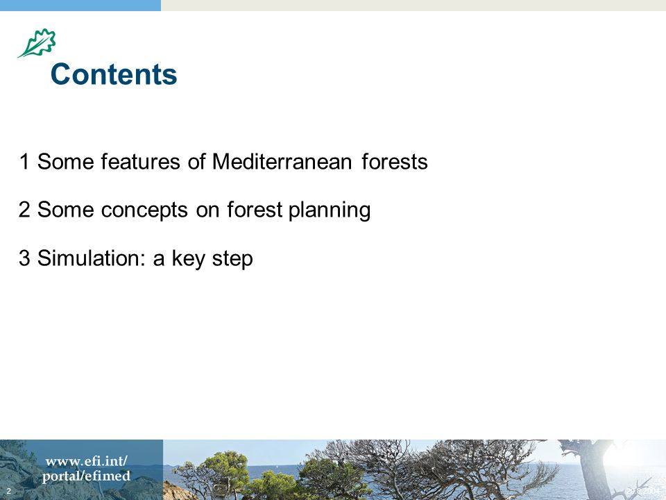20.8.20043 Features of Mediterranean forests Long history of manipulation by man Many types of natural vegetation and high biological diversity Relevance of their protective, social and ecological functions versus the productive ones (externalities) Fragility, instability, over-exploitation (south) & fires (north)
