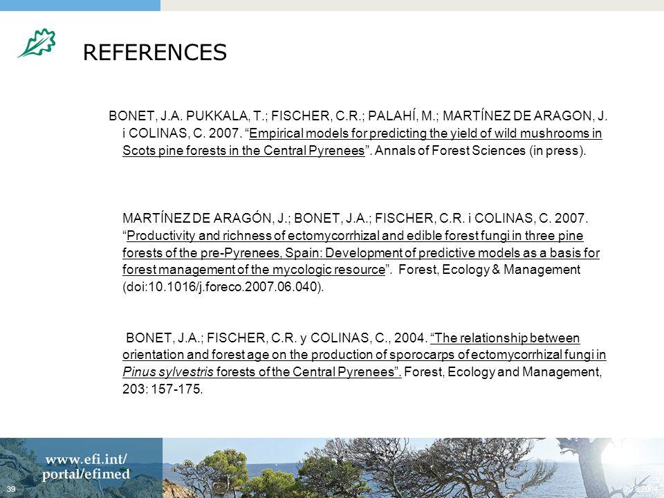20.8.200439 BONET, J.A. PUKKALA, T.; FISCHER, C.R.; PALAHÍ, M.; MARTÍNEZ DE ARAGON, J.