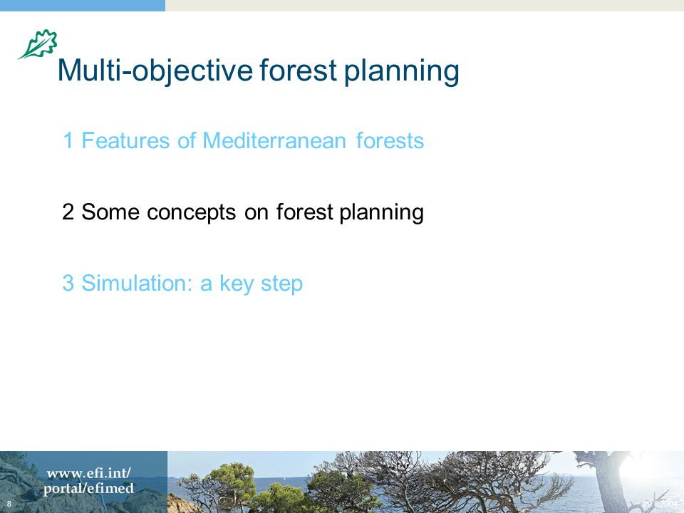 20.8.20048 Multi-objective forest planning 1 Features of Mediterranean forests 2 Some concepts on forest planning 3 Simulation: a key step