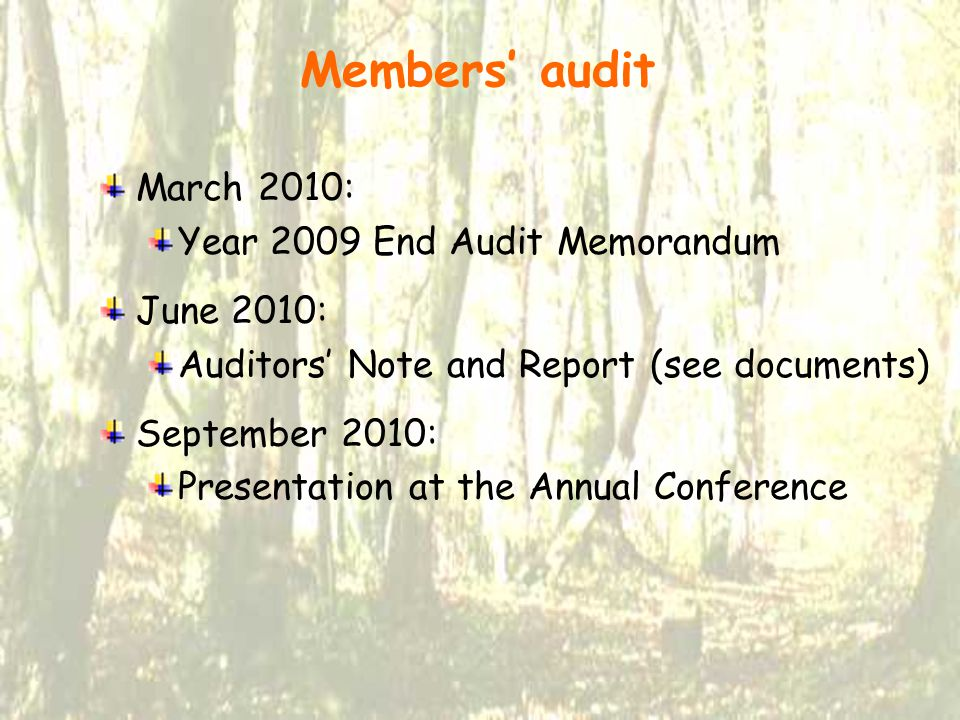 Members' audit March 2010: Year 2009 End Audit Memorandum June 2010: Auditors' Note and Report (see documents) September 2010: Presentation at the Annual Conference