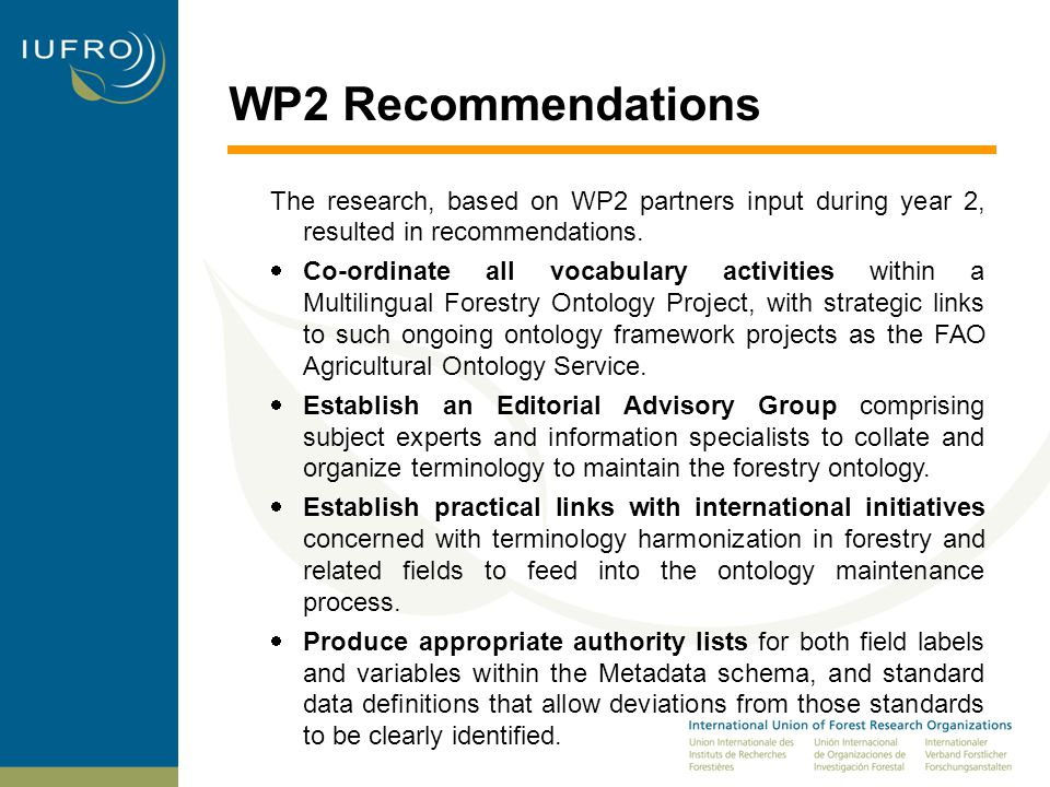 WP2 Recommendations The research, based on WP2 partners input during year 2, resulted in recommendations.