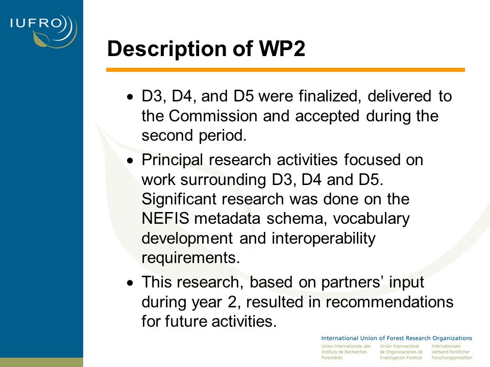 Description of WP2  D3, D4, and D5 were finalized, delivered to the Commission and accepted during the second period.