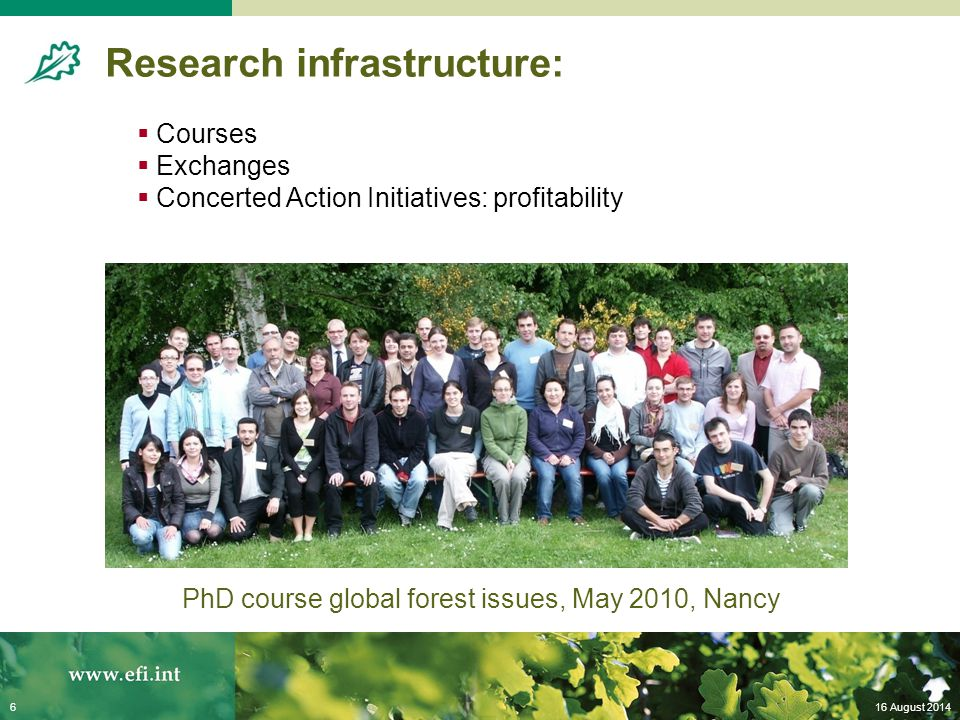 Research infrastructure: 16 August 20146 PhD course global forest issues, May 2010, Nancy  Courses  Exchanges  Concerted Action Initiatives: profitability
