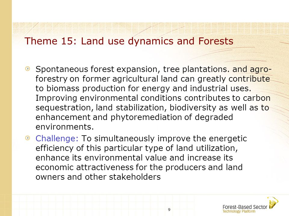 9 Theme 15: Land use dynamics and Forests Spontaneous forest expansion, tree plantations.