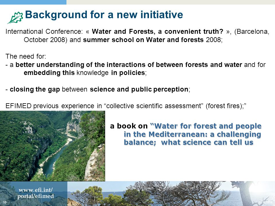 20.8.200410 Background for a new initiative International Conference: « Water and Forests, a convenient truth.