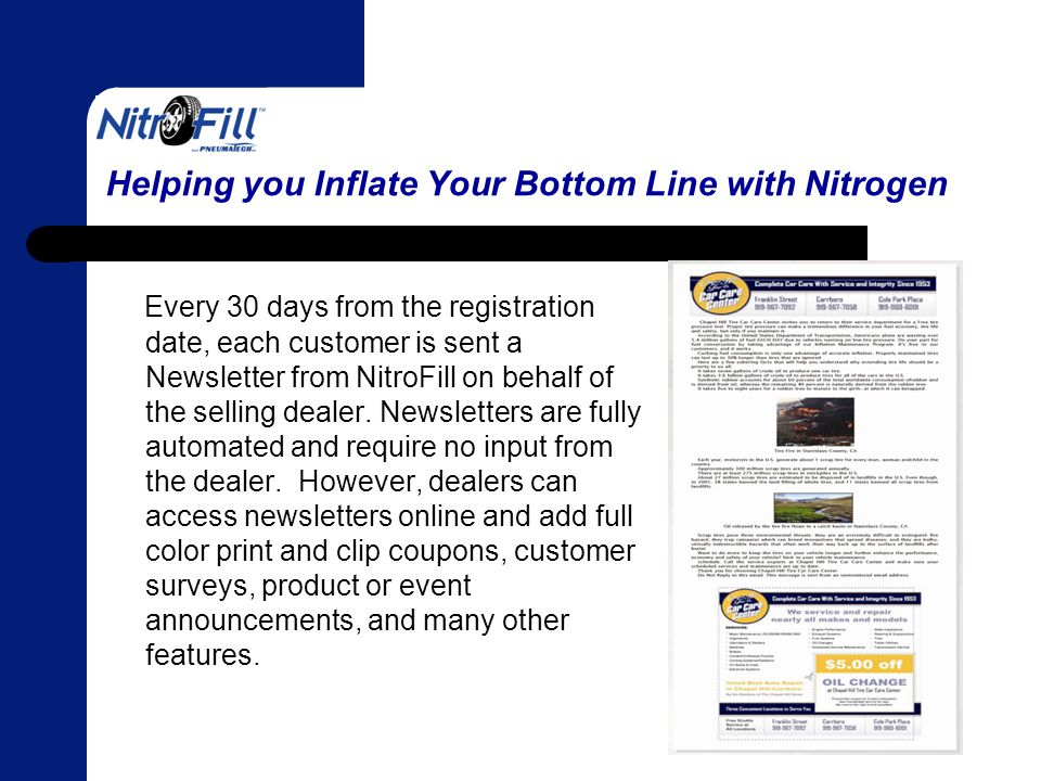 Helping you Inflate Your Bottom Line with Nitrogen All Roadside Assistance benefits can be used as often as necessary during the 12 month coverage period – no frequency limitations.