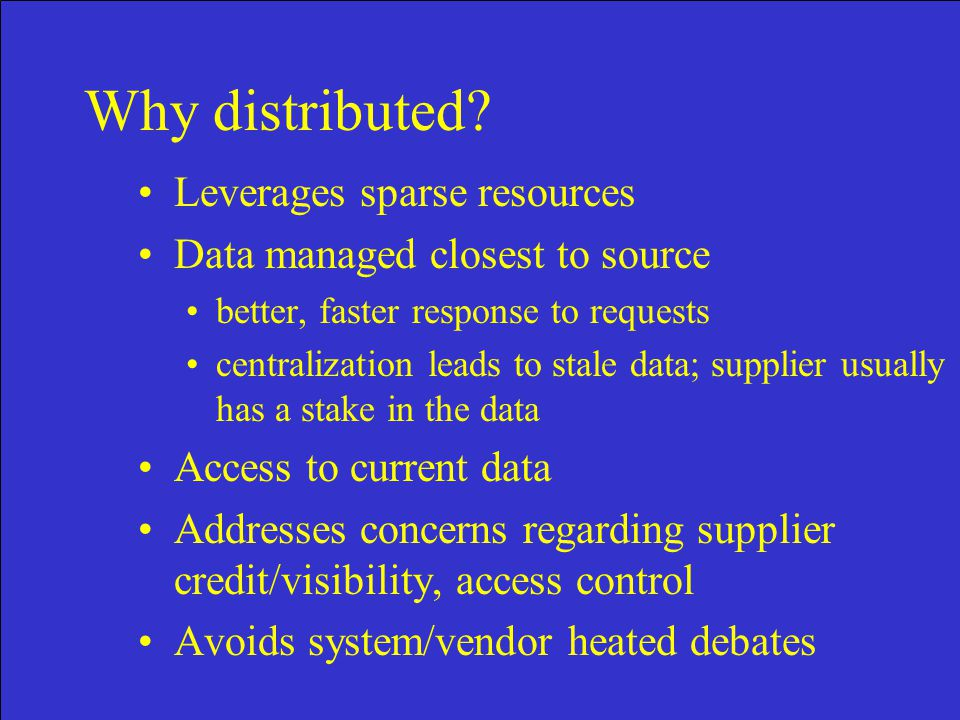 Why distributed.