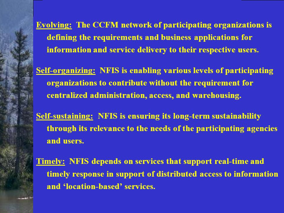 Evolving: The CCFM network of participating organizations is defining the requirements and business applications for information and service delivery to their respective users.