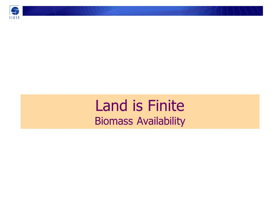 Land is Finite Biomass Availability