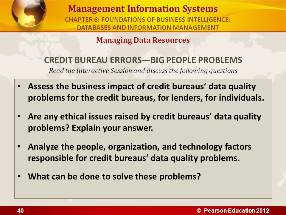 Management Information Systems Read the Interactive Session and discuss the following questions Assess the business impact of credit bureaus' data qua