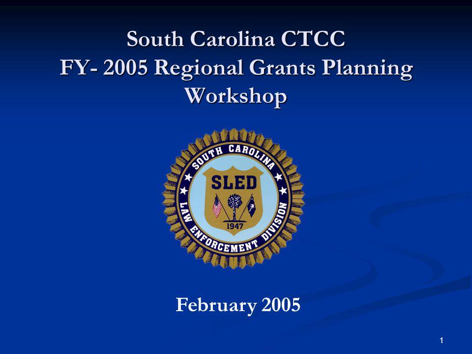 1 South Carolina CTCC FY- 2005 Regional Grants Planning Workshop February 2005