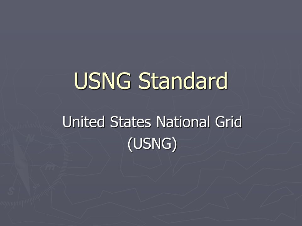 USNG Standard United States National Grid (USNG)