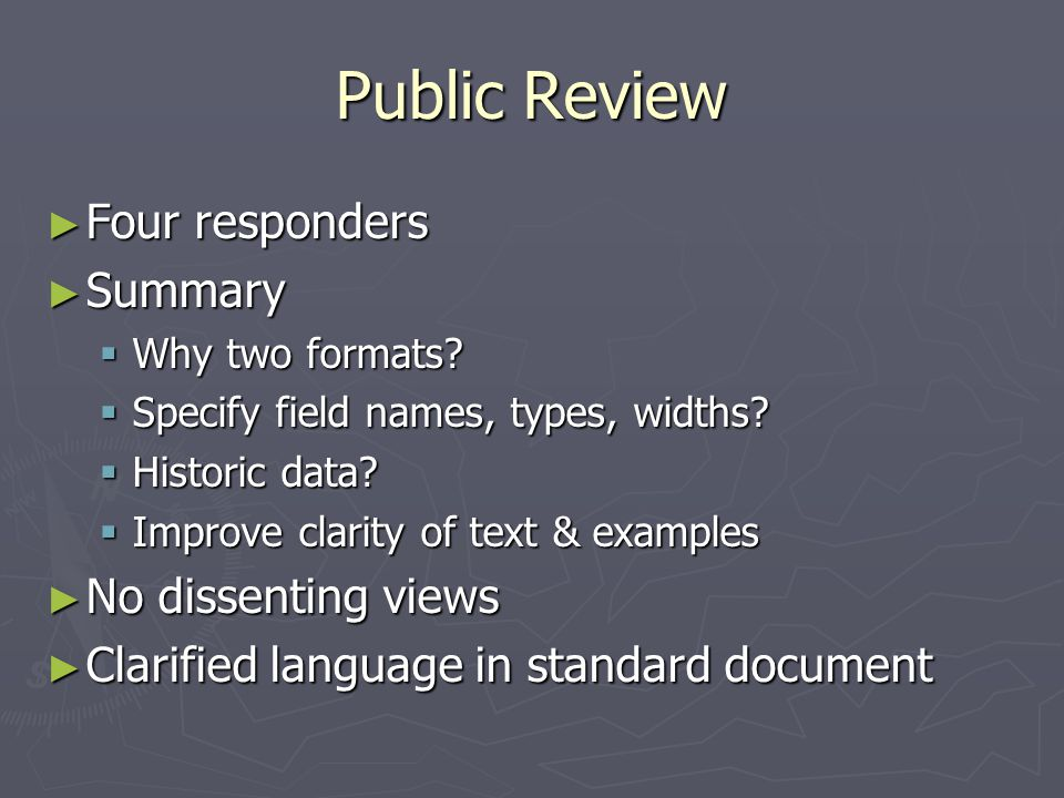 Public Review ► Four responders ► Summary  Why two formats.