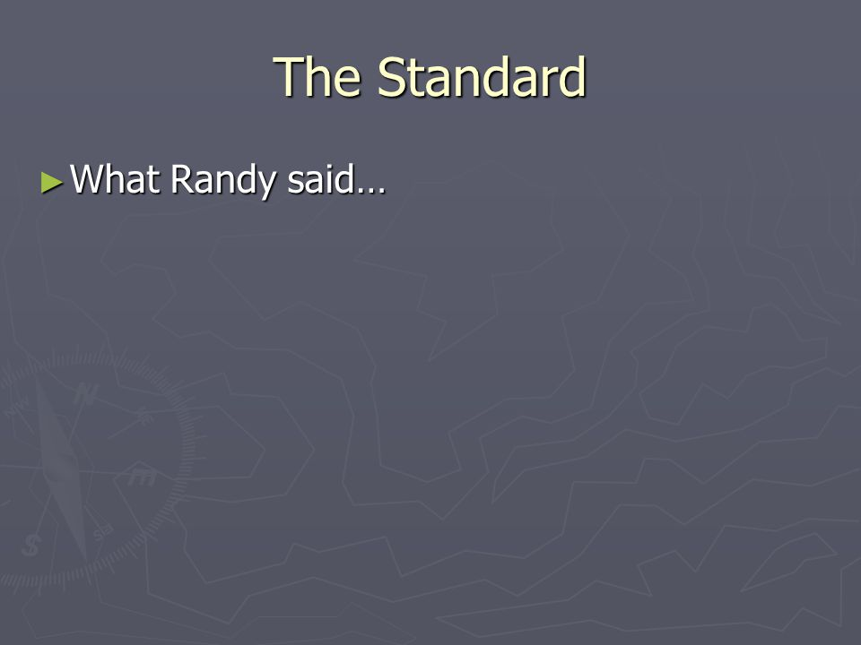 The Standard ► What Randy said…