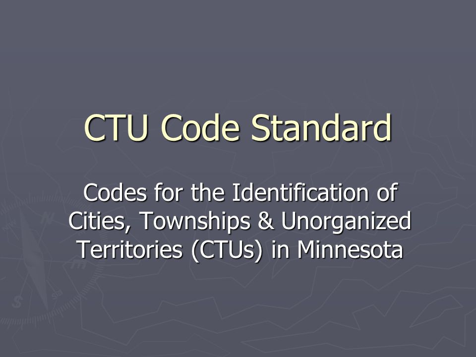 Purpose ► Single, common coding scheme to identify  Cities  Townships  Unorganized Territories (Census Bureau defined)