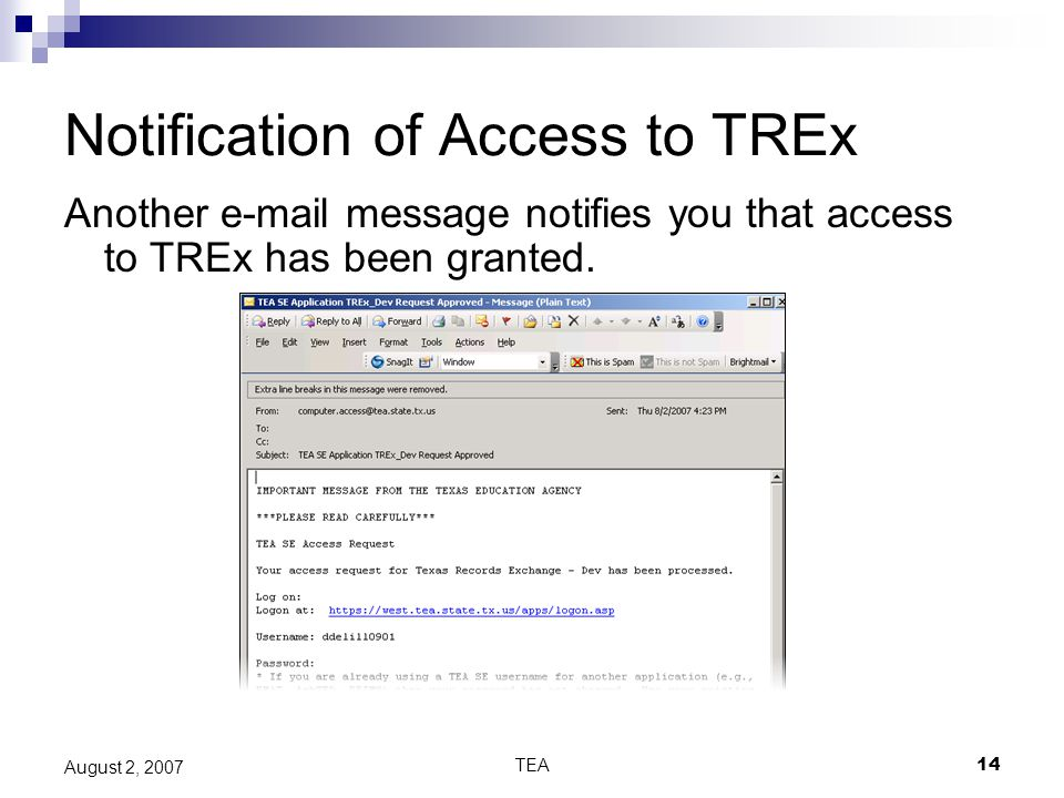 TEA14 August 2, 2007 Notification of Access to TREx Another e-mail message notifies you that access to TREx has been granted.