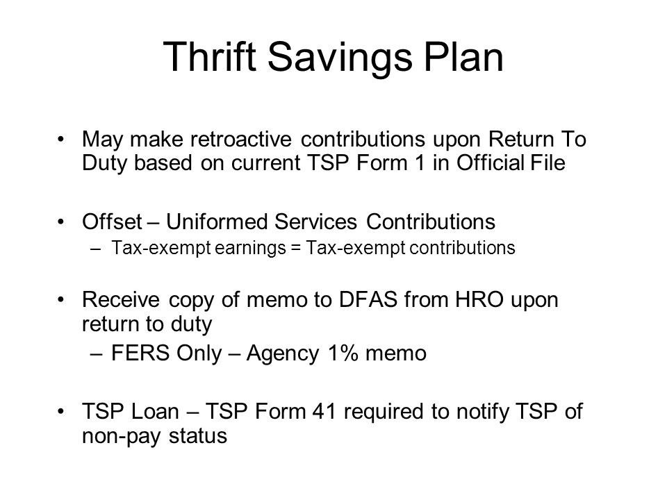 Thrift Savings Plan May make retroactive contributions upon Return To Duty based on current TSP Form 1 in Official File Offset – Uniformed Services Co