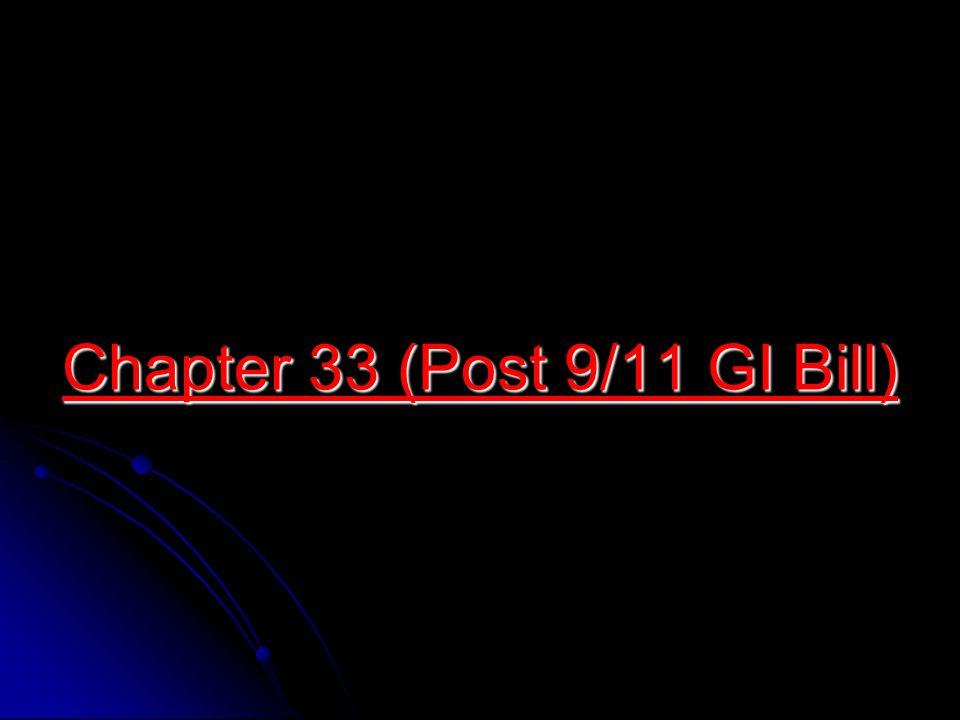 Chapter 33 (Post 9/11 GI Bill)
