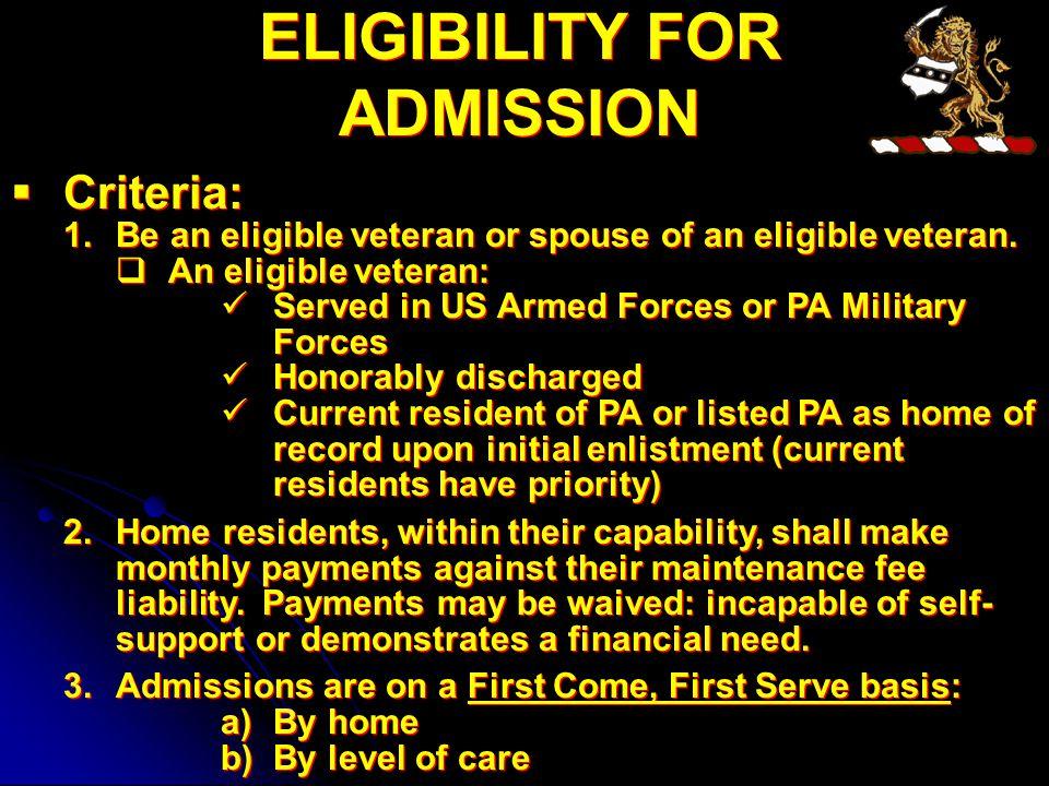  Criteria: 1.Be an eligible veteran or spouse of an eligible veteran.