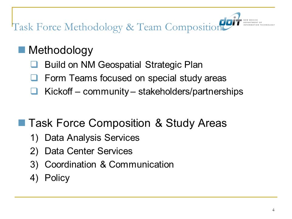4 Task Force Methodology & Team Composition Methodology  Build on NM Geospatial Strategic Plan  Form Teams focused on special study areas  Kickoff