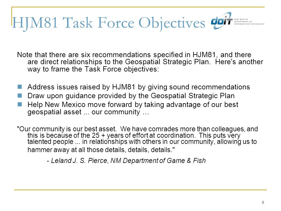 6 HJM81 Task Force Objectives Note that there are six recommendations specified in HJM81, and there are direct relationships to the Geospatial Strategic Plan.