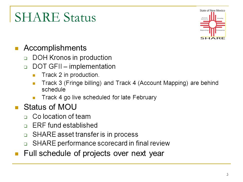 3 SHARE Status Accomplishments  DOH Kronos in production  DOT GFII – implementation Track 2 in production.