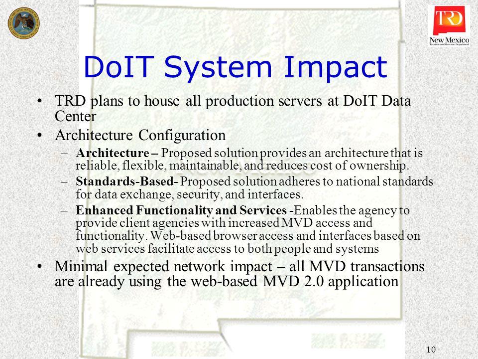 10 DoIT System Impact TRD plans to house all production servers at DoIT Data Center Architecture Configuration –Architecture – Proposed solution provi