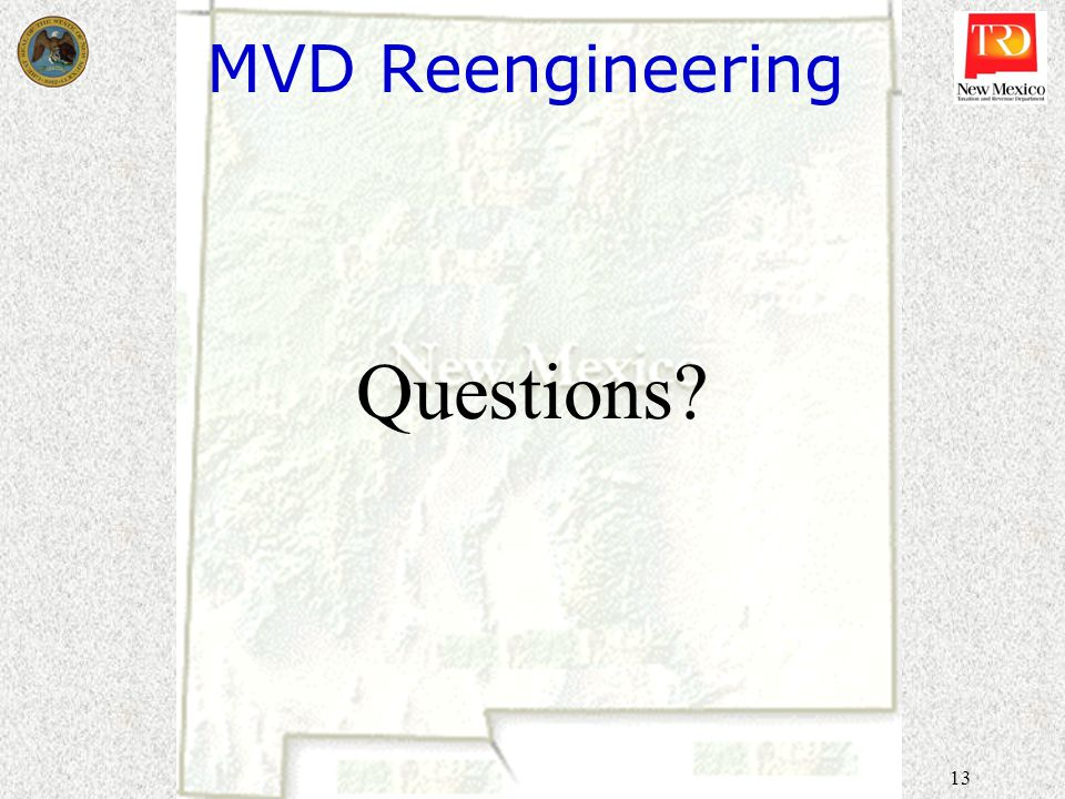 13 MVD Reengineering Questions?