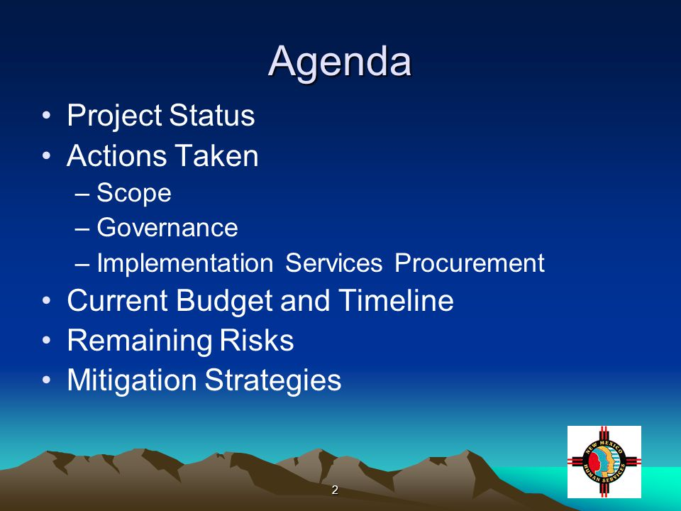 2 Agenda Project Status Actions Taken –Scope –Governance –Implementation Services Procurement Current Budget and Timeline Remaining Risks Mitigation Strategies