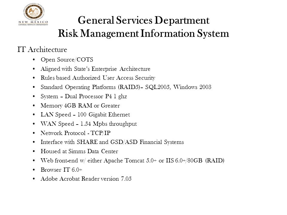 General Services Department Risk Management Information System IT Architecture Open Source/COTS Aligned with State's Enterprise Architecture Rules bas
