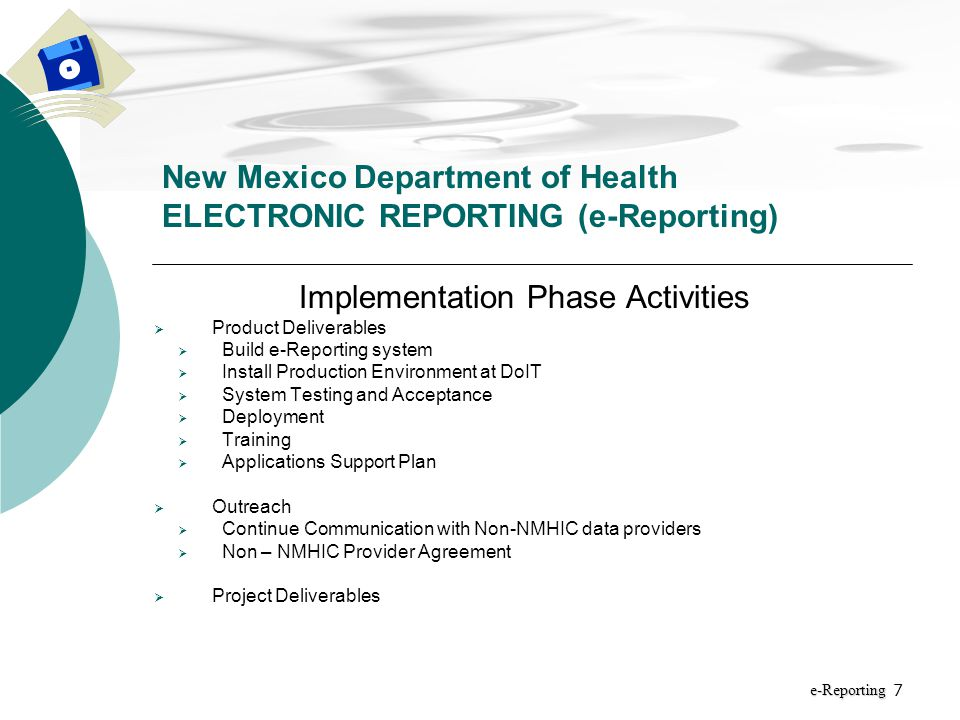 8 Project Timeline New Mexico Department of Health ELECTRONIC REPORTING (e-Reporting) e-Reporting