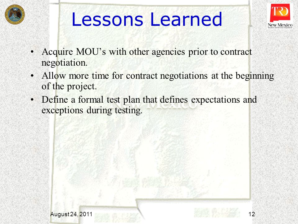 Lessons Learned Acquire MOU's with other agencies prior to contract negotiation. Allow more time for contract negotiations at the beginning of the pro