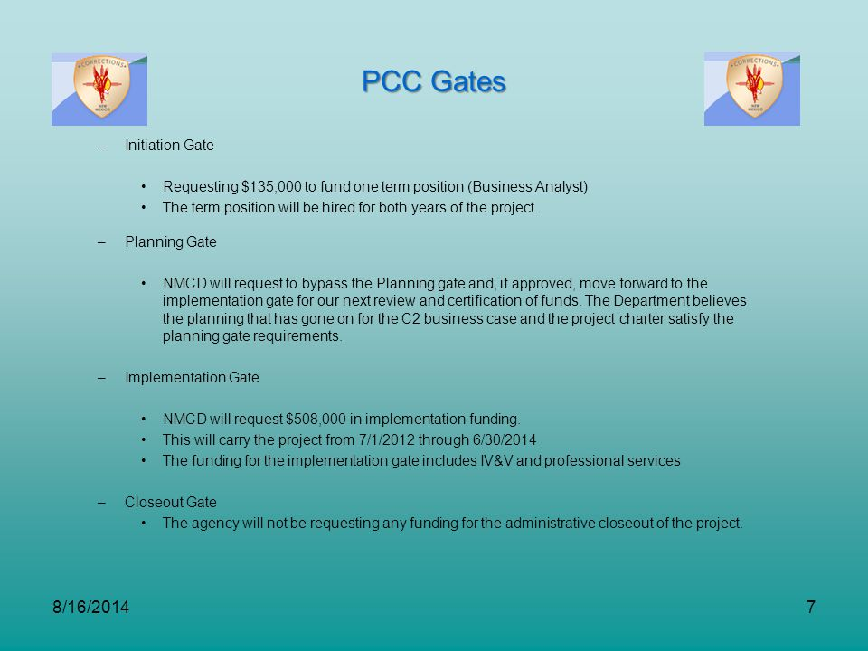 PCC Gates 8/16/20147 –Initiation Gate Requesting $135,000 to fund one term position (Business Analyst) The term position will be hired for both years