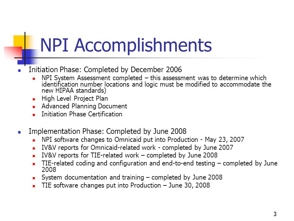 4 NPI Next Steps Update system documentation, November 2008 PCC approval of project certification for Close-out Phase, November 2008 Submit close-out report to DoIT, December 2008 Submit APD Update to CMS, December 2008