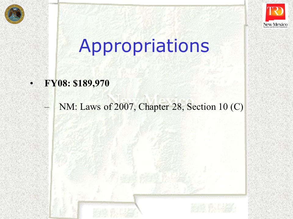 Appropriations FY08: $189,970 –NM: Laws of 2007, Chapter 28, Section 10 (C)