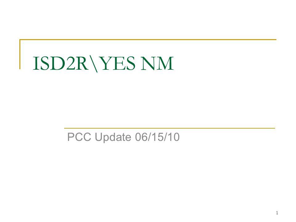 1 ISD2R\YES NM PCC Update 06/15/10