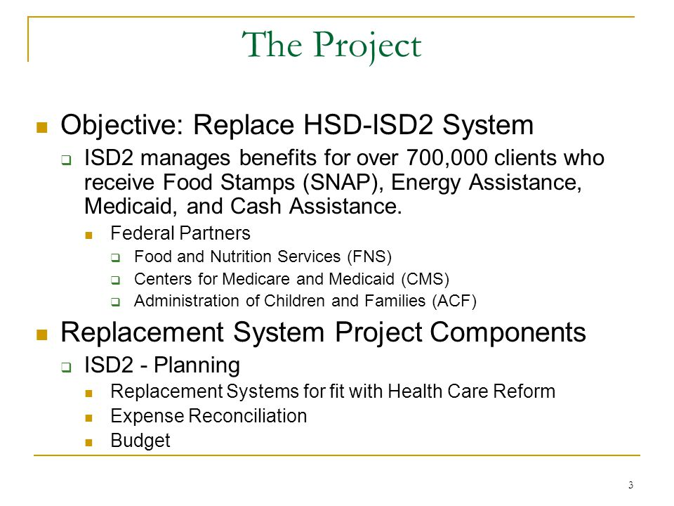 4 Replacement Review: Health Care Reform Concerns: Fit for National Health Care Reform  Review ISD2r RFP for Michigan Bridges Systems reviewed:  Visited Michigan (Five member HSD team)  Technology: A good fit  Project Management Office (PMO) key to Michigan s success  Demo from California on C-IV  C-IV (Old): Technology is old; good graphical interface  ASPS (New): Technology a good fit; good graphical interface  Demo from Tennessee  Acceptable fit for HSD and HCR  Demo from Maine  Acceptable fit for HSD and HCR