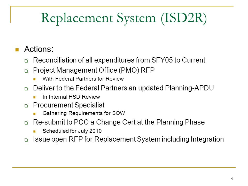 7 Review: Sub-Projects Suspending or Canceling all sub-projects Funding sub projects puts ISD2R at risk Resource contention implementing sub-projects puts ISD2R at risk.