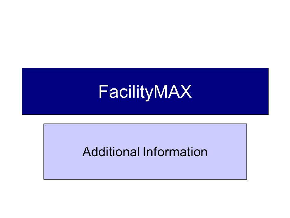 FacilityMAX Additional Information