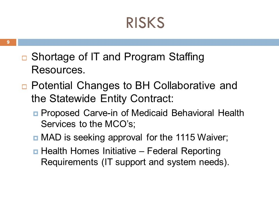 RISKS  Shortage of IT and Program Staffing Resources.