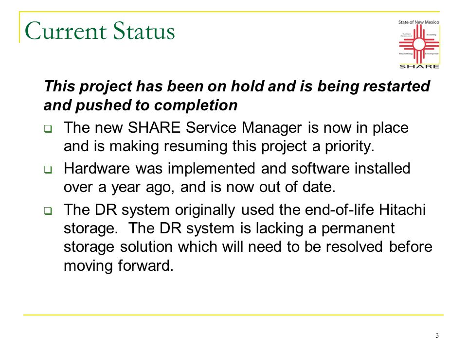 Current Status This project has been on hold and is being restarted and pushed to completion  The new SHARE Service Manager is now in place and is making resuming this project a priority.