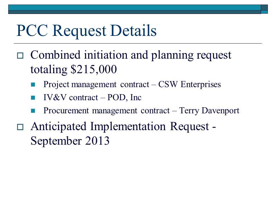 P ROJECT M AJOR C ONTRACT D ELIVERABLES Major Project DeliverableBudgetDue DateProject Phase Project Management$145.07/1/2013Initiation Planning Implementation Procurement Management$5.07/1/2013Planning IV&V$65.08/1/2013Planning Implementation Implementation Services Software Licenses $1000.010/1/2013Implementation